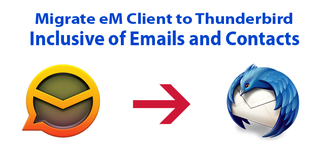 Migrate eM Client to Thunderbird Together with Emails and