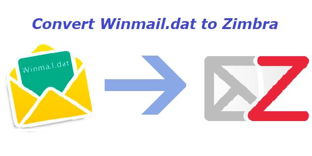 Winmail dat to Zimbra Converter – Migrate & Export TNEF to